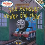 The Monster Under the Shed (Thomas & Friends) 0 9780375813719 0375813713