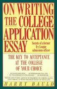 On Writing the College Application Essay 0 9780064637220 0064637220