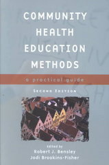 Community Health Education Methods, Second Edition: A Practical Guide 2nd edition 9780763718015 0763718017