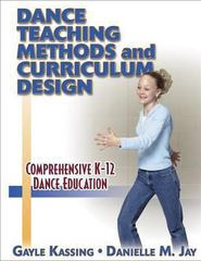 Dance Teaching Methods and Curriculum Design 1st edition 9780736002400 0736002405