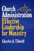 Church Administration - Effective Leadership for Ministry 0 9780805431131 0805431136