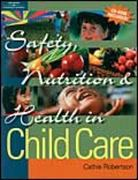 Safety, Nutrition & Health in Child Care 1st edition 9780766838451 0766838455