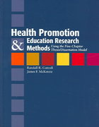 Health Promotion And Education Research Methods: Using The Five Chapter Thesis/Dissertation Model 1st Edition 9780763725754 0763725757