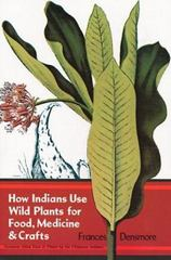 How Indians Use Wild Plants for Food, Medicine and Crafts 0 9780486230191 0486230198