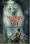 Touching Spirit Bear 1st Edition 9780062009685 0062009680
