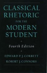 Classical Rhetoric for the Modern Student 4th Edition 9780195115420 0195115422