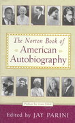 The Norton Book of American Autobiography 1st Edition 9780393046779 039304677X