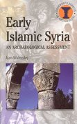 Early Islamic Syria 1st Edition 9780715635704 0715635700