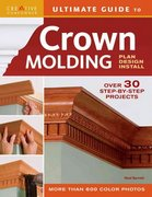 Ultimate Guide to Crown Molding 0 9781580113465 158011346X