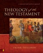 Theology of the New Testament 0 9780310211327 0310211328