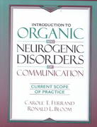 Introduction to Organic and Neurogenic Disorders of Communication 1st Edition 9780205168675 0205168671
