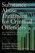 Substance Abuse Treatment for Criminal Offenders 1st edition 9781557989901 1557989907