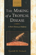 The Making of a Tropical Disease 1st edition 9780801887123 0801887127