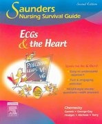 Saunders Nursing Survival Guide: ECGs and the Heart 2nd Edition 9781416028789 1416028781