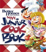 Better Homes and Gardens New Junior CookBook 1st edition 9780696220005 0696220008