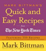 Mark Bittman's Quick and Easy Recipes from the New York Times 0 9780767926232 0767926234