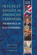 Interest Groups In American Campaigns: the New Face Of Electioneering, 2nd Edition 2nd edition 9781933116242 1933116242
