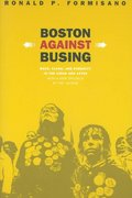 Boston Against Busing 2nd Edition 9780807855263 080785526X