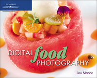 Digital Food Photography 1st edition 9781592008209 1592008208