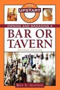The Upstart Guide to Owning and Managing a Bar or Tavern 2nd edition 9781419535536 1419535536