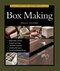 Taunton's Complete Illustrated Guide to Box Making 0 9781561585939 1561585939
