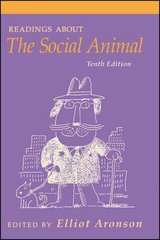 Readings About The Social Animal 10th edition 9781429206174 1429206179