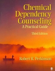 Chemical Dependency Counseling 3rd edition 9781412957007 1412957001