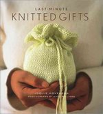 Last-Minute Knitted Gifts 0 9781584793670 1584793678