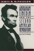 Abraham Lincoln and the Second American Revolution 2nd Edition 9780195076066 0195076060