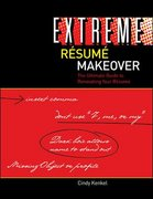 Extreme Resume Makeover: The Ultimate Guide to Renovating Your Resume 1st Edition 9780073511825 007351182X