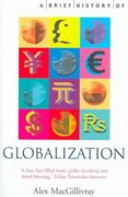 A Brief History of Globalization 0 9780786717101 0786717106