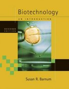 Biotechnology: An Introduction (with InfoTrac) 2nd Edition 9780534492960 0534492967