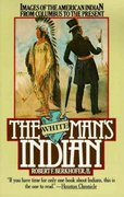 The White Man's Indian 1st Edition 9780394727943 0394727940