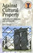 Against Cultural Property 1st Edition 9780715634028 071563402X
