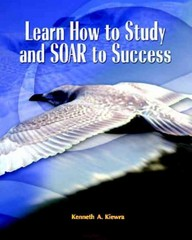 Learn How to Study and SOAR to Success 1st edition 9780131135628 0131135627