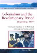 Colonialism and the Revolutionary Period 0 9780816056675 0816056676