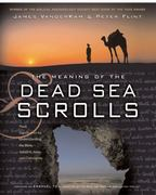Meaning of the Dead Sea Scrolls 1st Edition 9780060684655 0060684658