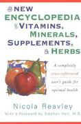 The New Encyclopedia of Vitamins, Minerals, Supplements and Herbs 0 9780871318978 0871318970