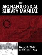 The Archaeological Survey Manual 0 9781598740097 1598740091