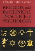 Religion and the Clinical Practice of Psychology 1st edition 9781557983213 1557983216