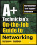 A+ Technician's on-the-Job Guide to Networking 1st edition 9780072227772 007222777X