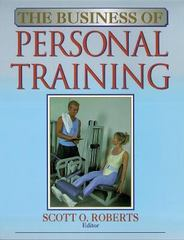 The Business of Personal Training 0 9780873226059 0873226054