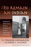 To Remain an Indian 1st Edition 9780807747162 0807747165