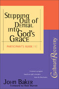 Stepping Out of Denial into God's Grace Participant's Guide 0 9780310221098 0310221099