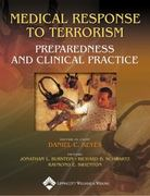 Medical Response to Terrorism: Preparedness and Clinical Practice 2nd edition 9780781749862 0781749867