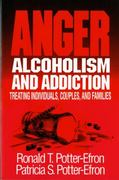 Anger, Alcoholism, and Addiction 1st edition 9780393701265 0393701263