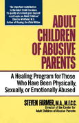 Adult Children of Abusive Parents 1st Edition 9780345363886 0345363884