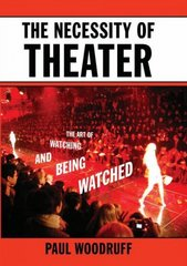 The Necessity of Theater 1st Edition 9780195332001 0195332008