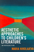 Aesthetic Approaches to Children's Literature 1st Edition 9780810854260 0810854260