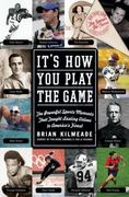 It's How You Play the Game 1st edition 9780061237263 0061237264